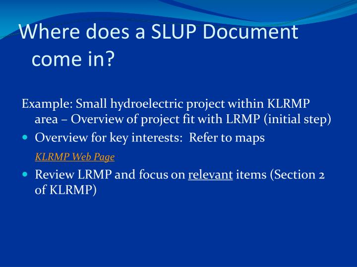 Where does a SLUP Document come in?