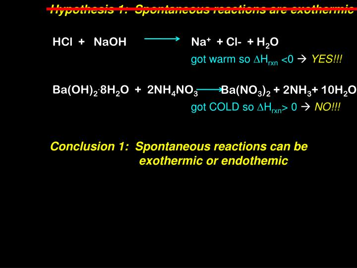 Hypothesis 1:  Spontaneous reactions are exothermic