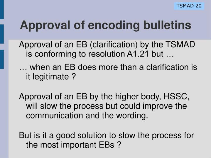 Approval of encoding bulletins