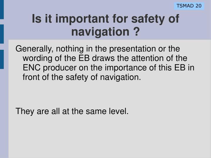 Is it important for safety of navigation ?