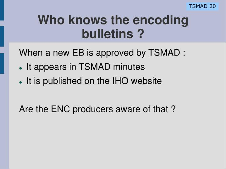 Who knows the encoding bulletins ?
