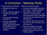 in conclusion takeaway points