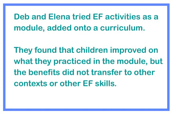 Deb and Elena tried EF activities as a module, added onto a curriculum.