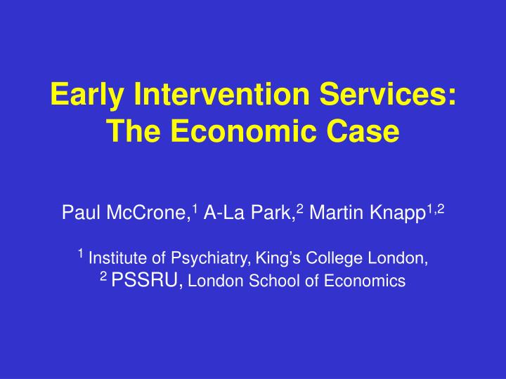 Early intervention services the economic case