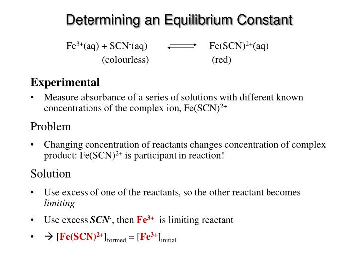 an experiment to determine the equilibrium of a complex ion using a spectrophotometer Spectrophotometric determination of the equilibrium constant for the formation of a complex ion pre-lab queries  in this activity you will determine the .