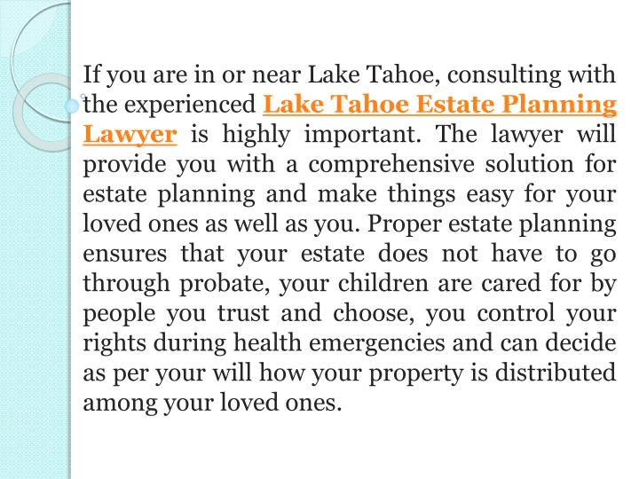 If you are in or near Lake Tahoe, consulting with the experienced