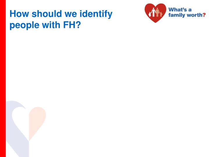 How should we identify people with FH?