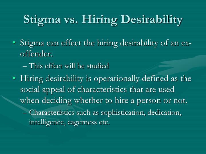 Stigma vs. Hiring Desirability