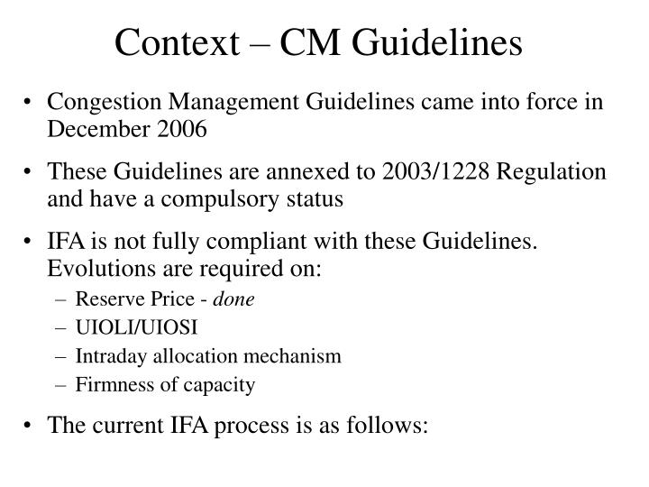 Context – CM Guidelines