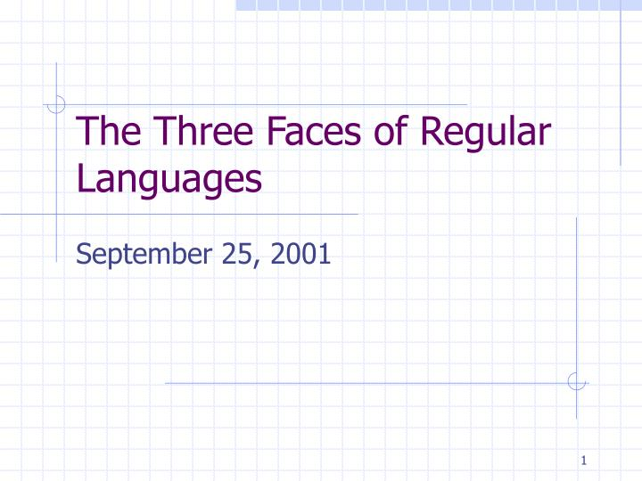 the three faces of regular languages n.