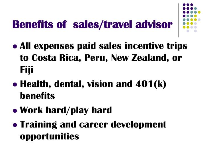 Benefits of  sales/travel advisor