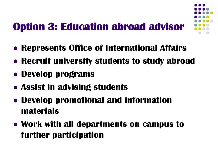 Option 3: Education abroad advisor