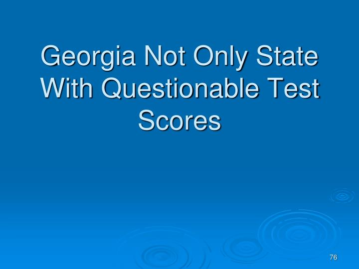 Georgia Not Only State With Questionable Test Scores