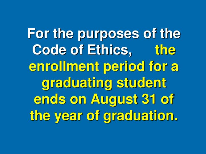 For the purposes of the Code of Ethics,