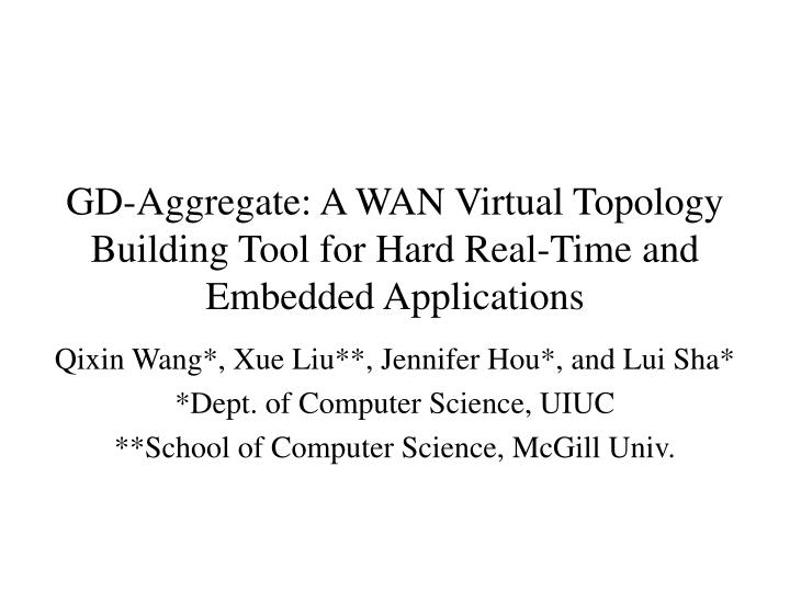 gd aggregate a wan virtual topology building tool for hard real time and embedded applications n.