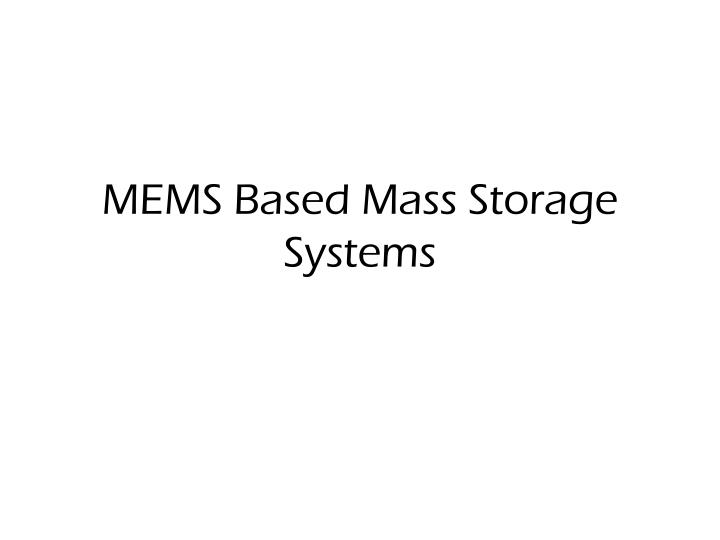 mems based mass storage systems n.