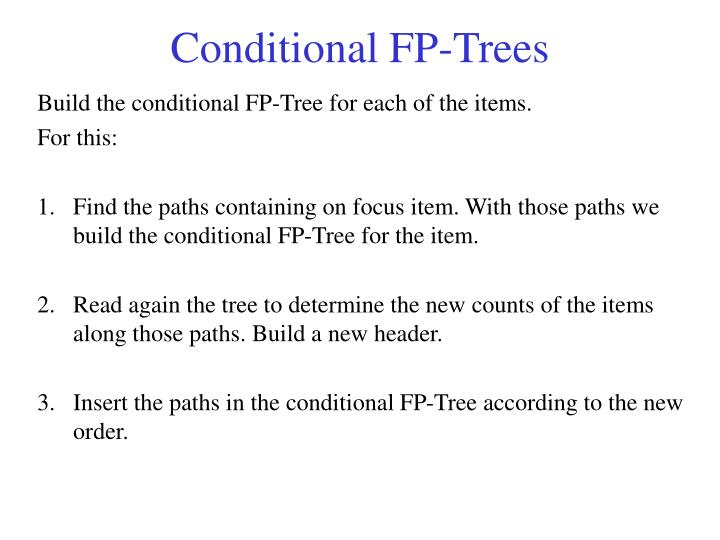 Conditional FP-Trees