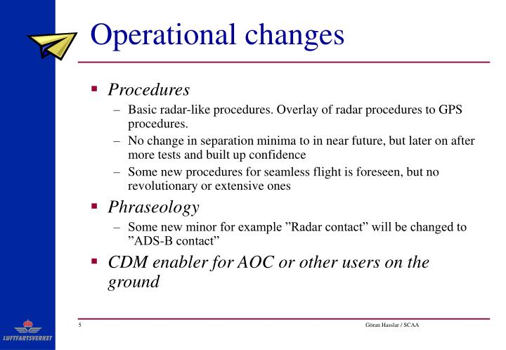 Operational changes