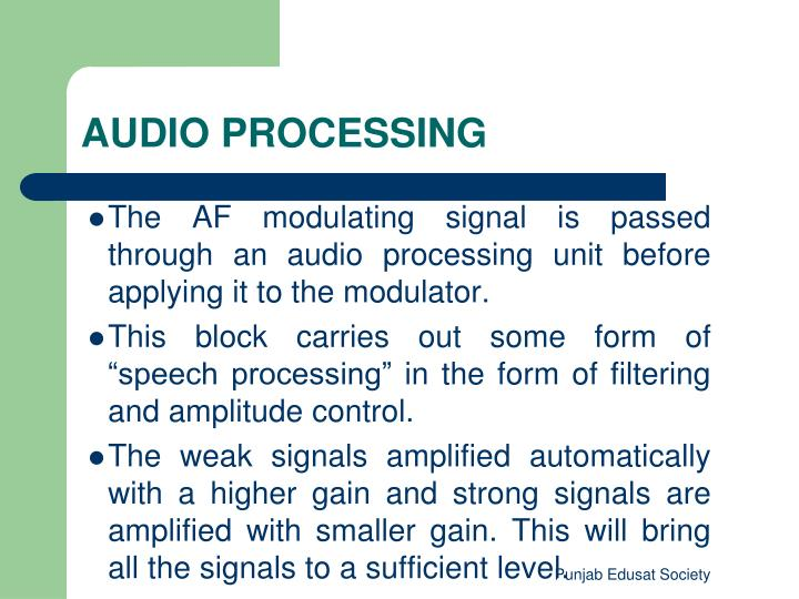 The AF modulating signal is passed through an audio processing unit before applying it to the modulator.
