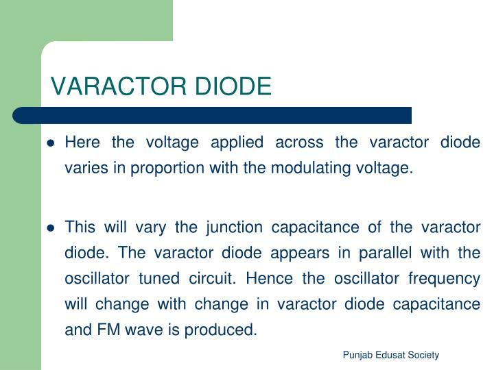 Here the voltage applied across the varactor diode varies in proportion with the modulating voltage.