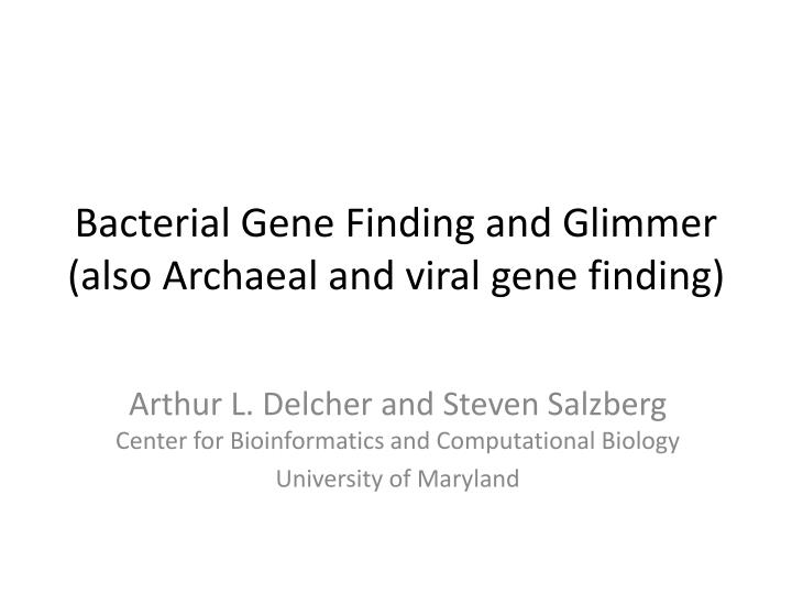 bacterial gene finding and glimmer also archaeal and viral gene finding n.