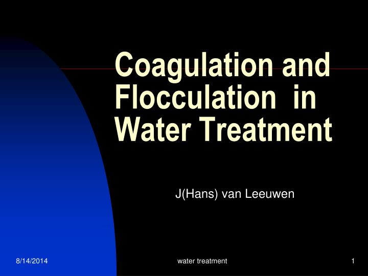coagulation and flocculation in water treatment n.