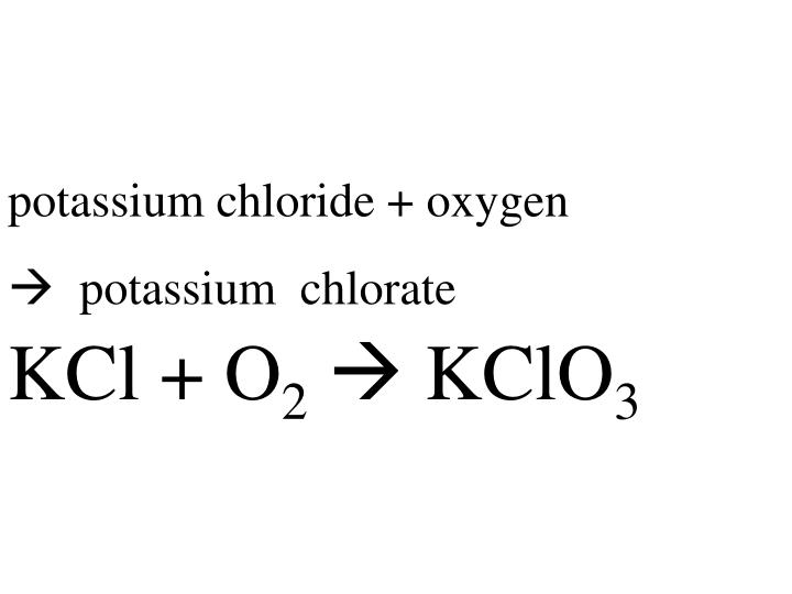 potassium chloride + oxygen