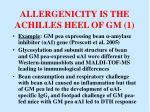 allergenicity is the achilles heel of gm 1