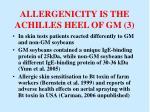 allergenicity is the achilles heel of gm 3