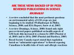are these views backed up by peer reviewed publications in science journals