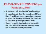flavr savr tm tomato see pusztai et al 2003