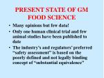 present state of gm food science