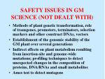 safety issues in gm science not dealt with