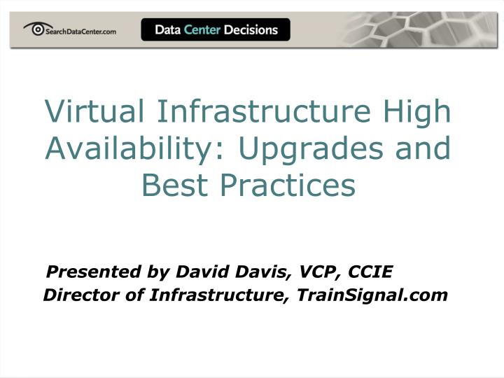 virtual infrastructure high availability upgrades and best practices n.