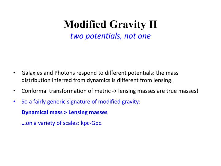 Modified Gravity II