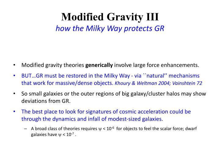 Modified Gravity III