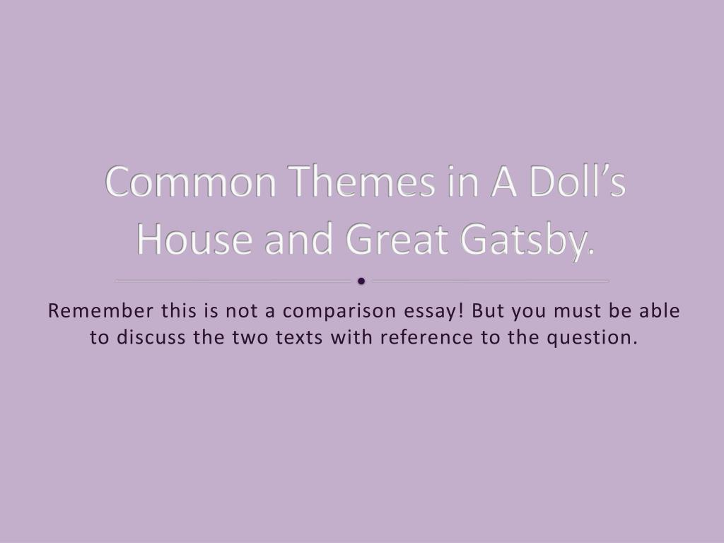 Ppt Common Themes In A Dolls House And Great Gatsby Powerpoint