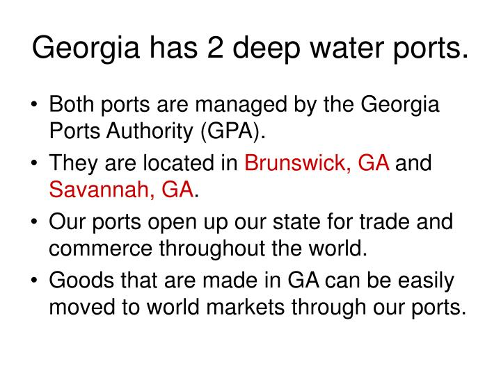 Georgia has 2 deep water ports.