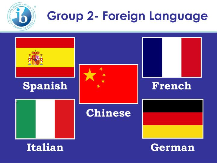Group 2- Foreign Language