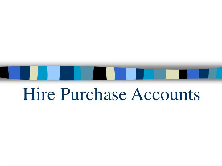 hire purchase accounts n.
