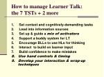 how to manage learner talk the 7 tsts 2 more