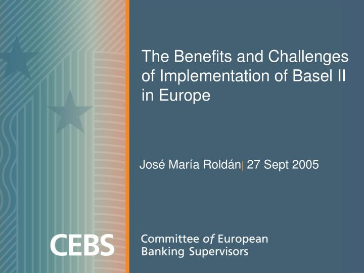 the benefits and challenges of implementation of basel ii in europe n.
