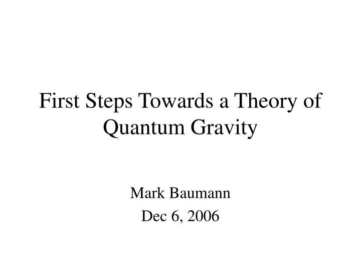 first steps towards a theory of quantum gravity n.