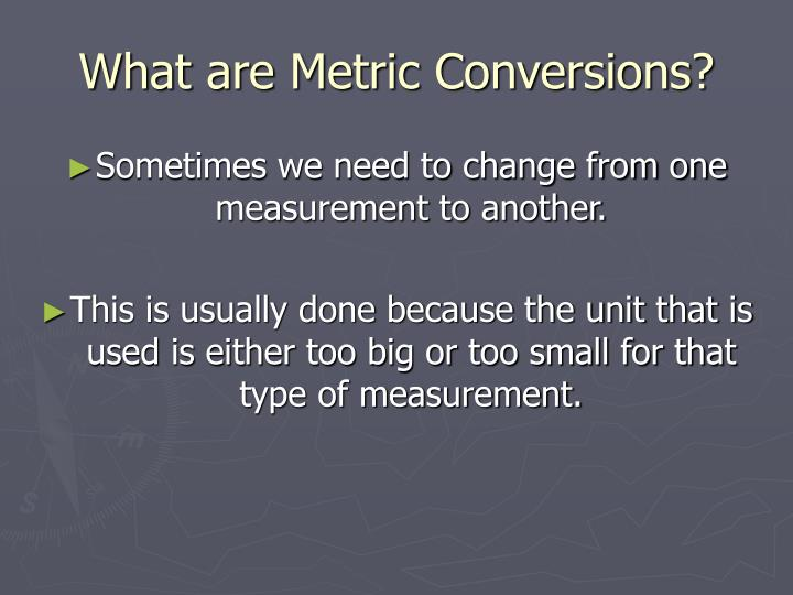 What are metric conversions