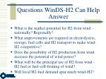 questions winds h2 can help answer