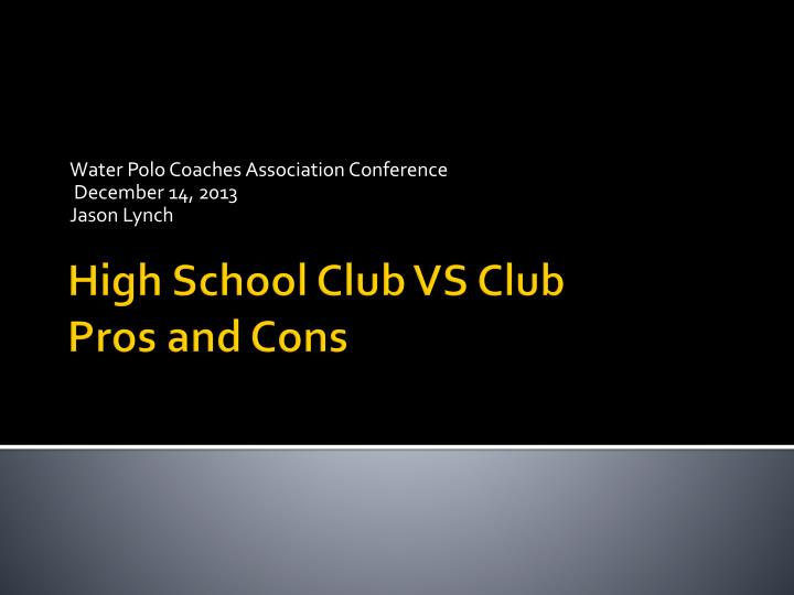 Water polo coaches association conference december 14 2013 jason lynch