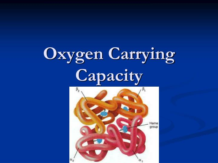 oxygen carrying capacity n.