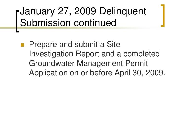 January 27, 2009 Delinquent Submission continued
