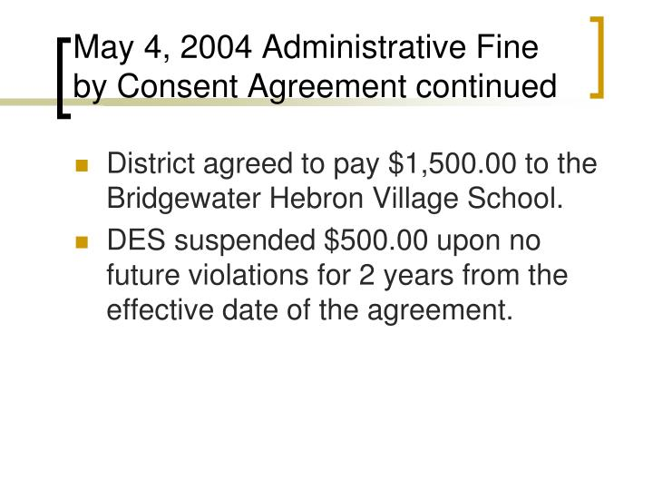 May 4, 2004 Administrative Fine by Consent Agreement continued