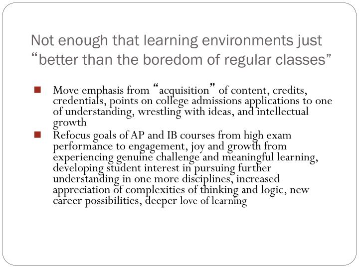 Not enough that learning environments just